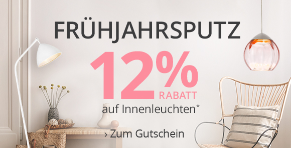 Frühjahrsputz - 12 % Rabatt auf Innenleuchten